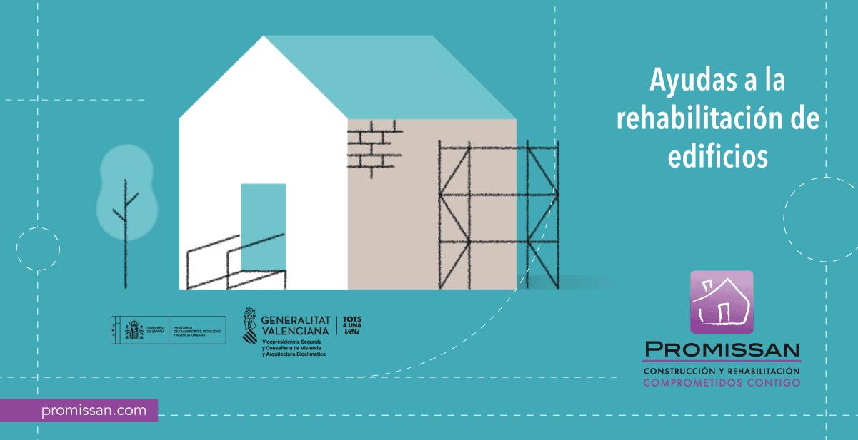 Guía definitiva sobre las ayudas a la rehabilitación de edificios de la CV